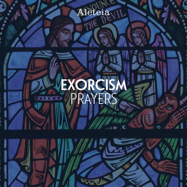 EXORCISM PRAYERS